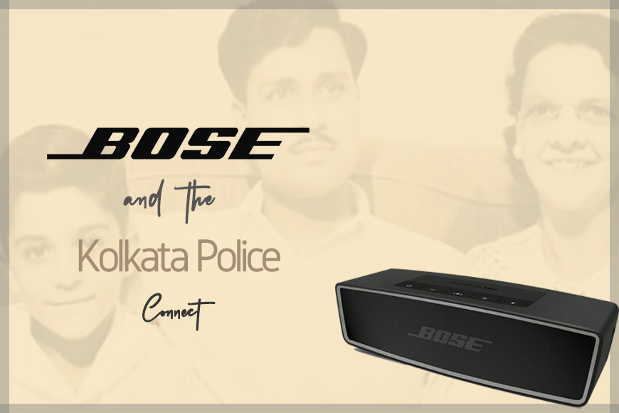 Calcutta Police and the BOSE connect