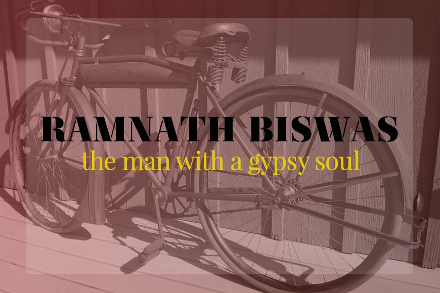 Ramnath Biswas – The first Bengali Globetrotter who circumnavigated the globe on his bicycle