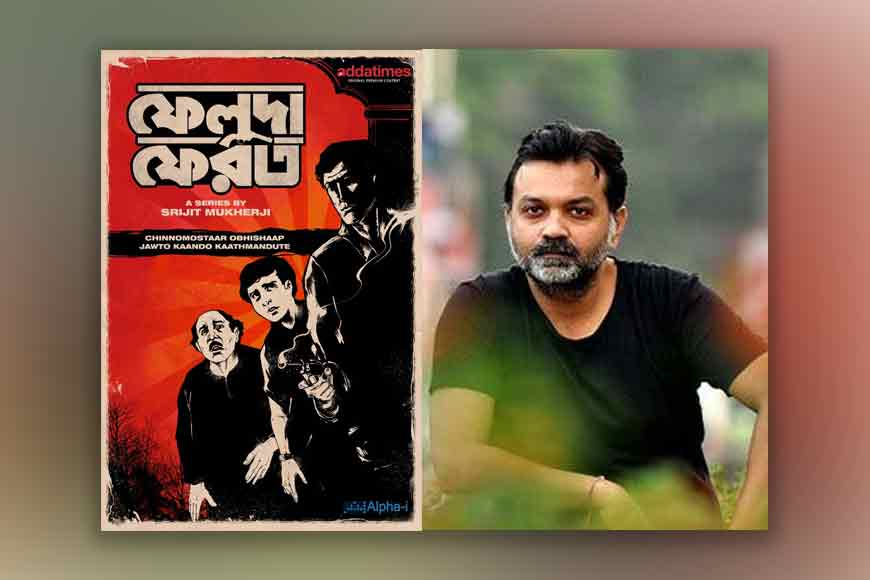 Feluda is back! Director Srijit Mukherjee brings new series Feluda Ferot!
