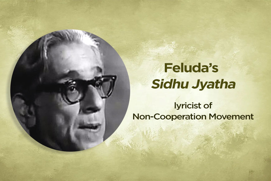 When Feluda's Sidhu Jyatha Harindranath Chattopadhyay turned lyricist of Non-Cooperation Movement