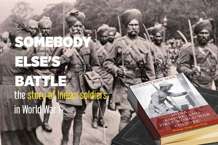 Somebody else's war: Indian soldiers in World War I