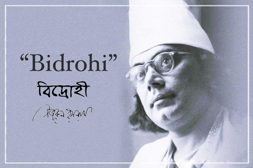 Nazrul's century-old 'Bidrohi' remains the voice of protest against injustice