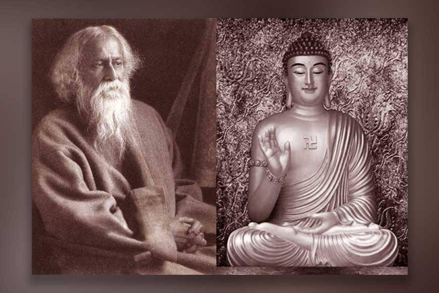 Lord Buddha had deeply impacted Rabindranath Tagore