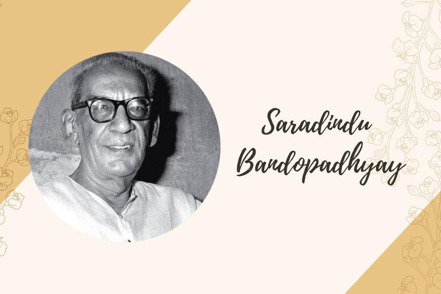 Saradindu Bandopadhyay - not just detective Byomkesh, but a master writer of historical novels