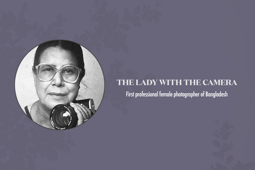 First professional female photographer of Bangladesh, Sayeeda Khanum, who broke the male bastion