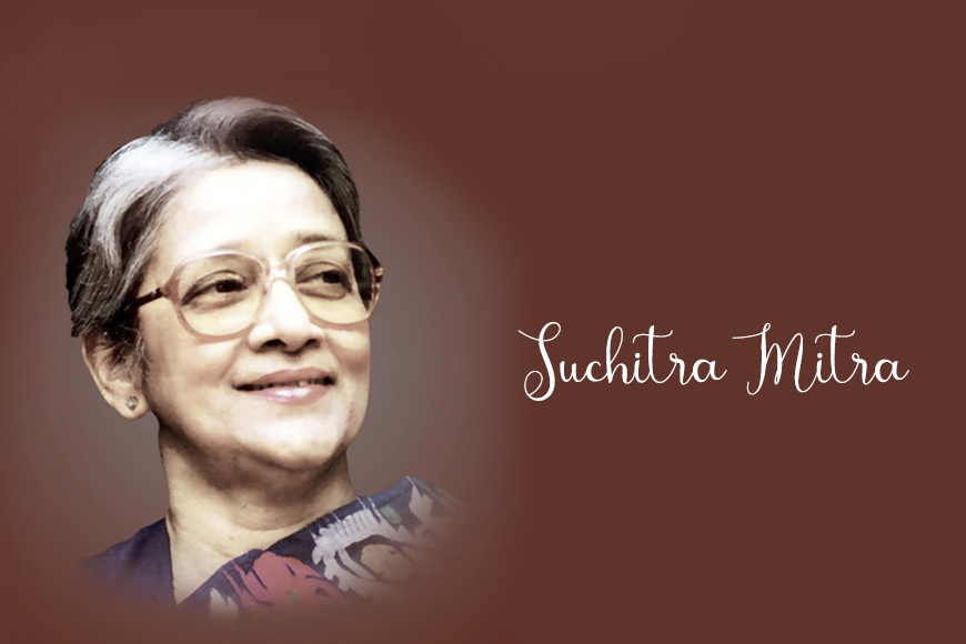 Suchitra Mitra – one who surrendered to Rabindranath Tagore and his songs!