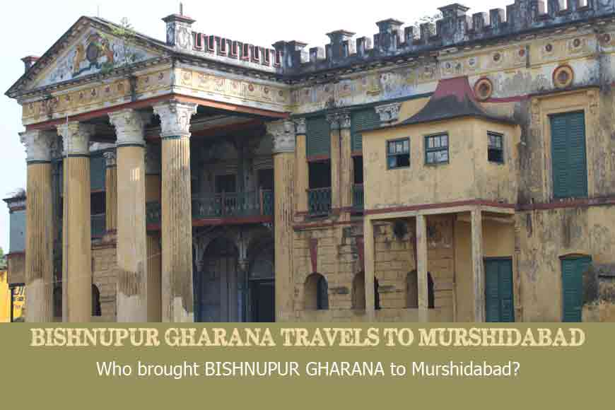 Bishnupur Gharana travelled to Murshidabad