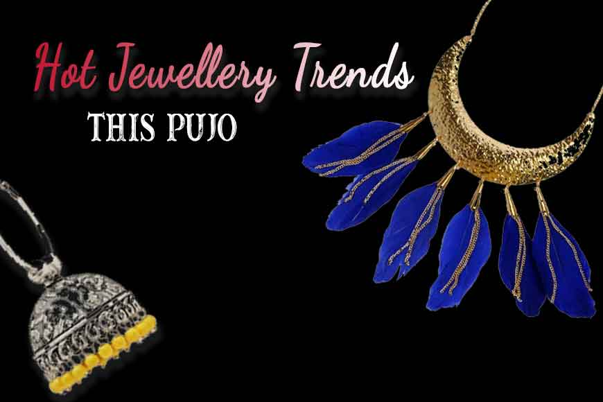 Look out for jewellery trends in this Pujo